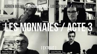 Jérôme Blanc / extrait acte 3 / Les fabricants de monnaies nouvelles
