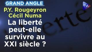 La liberté peut-elle survivre au XXI siècle ? – Le Grand Angle de P.-Y. Rougeyron avec Cécil Numa