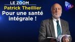 Le Zoom avec Patrick Theillier : Pour une santé intégrale !