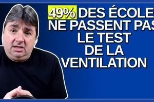 Les écoles sont-elles sécuritaires quand on sait que 49% ne passent pas le test de la ventilation ?