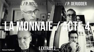 Philippe Derudder / extrait acte 4 / Monnaie : à nous de décider