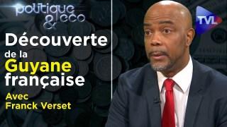 A la Découverte de la Guyane, française depuis plus de 500 ans – Poléco n°297 avec Franck Verset