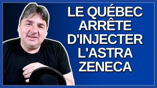 Le Québec arrête d'injecter l'Astra Zeneca. Chantal Sauvageau s'explique