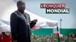 L'ECHIQUIER MONDIAL. Burundi : nouveau président, vrai faux changement ?