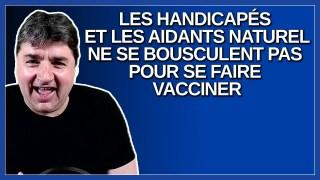 Les handicapés et les aidants naturel ne se bousculent pas pour se faire vacciner.