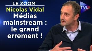 Médias mainstream : le grand errement ! – Le Zoom – Nicolas Vidal – TVL