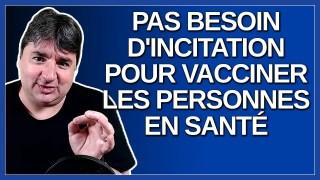 Pas besoin d'incitation pour vacciner les personnes en santé au Québec. Dit Dubé.