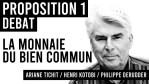 Proposition 1 / DÉBAT / LA MONNAIE DU BIEN COMMUN / Philippe Derruder, Ariane Tichit et Henri Kotobi