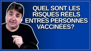 Quel sont les risques réels que des personnes vaccinées se rencontrent ?