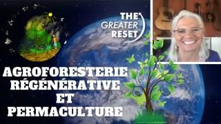 Agroforesterie régénérative et Permaculture avec Penny Livingston Sommet The Greater Reset 25Mai2021
