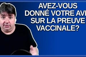 Avez vous donné votre avis au gouvernement sur la preuve vaccinale ? M. Arruda.