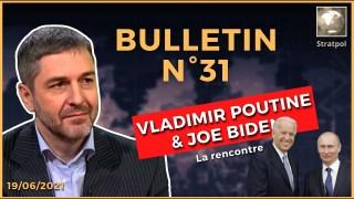 Bulletin N°31. Fillon, Force de Sibérie, Sommet Biden-Poutine, Coup d'Etat vaccinal. 18.06.2021.