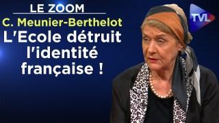 L'Ecole détruit l'identité française ! – Le Zoom – Claude Meunier-Berthelot – TVL