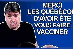 Merci les québécois d'avoir été vous faire vacciner. Dit Legault.
