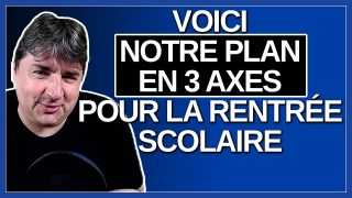 Voici notre plan en 3 axe pour la rentrée scolaire. Explique M. Jean-François Roberge.