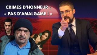 Crimes d'honneur : « Pas d'amalgame ! » [EN DIRECT]