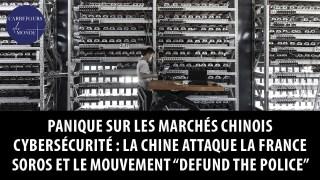 Cybersécurité: la Chine attaque la France – Soros et le mouvement « Defund the police »