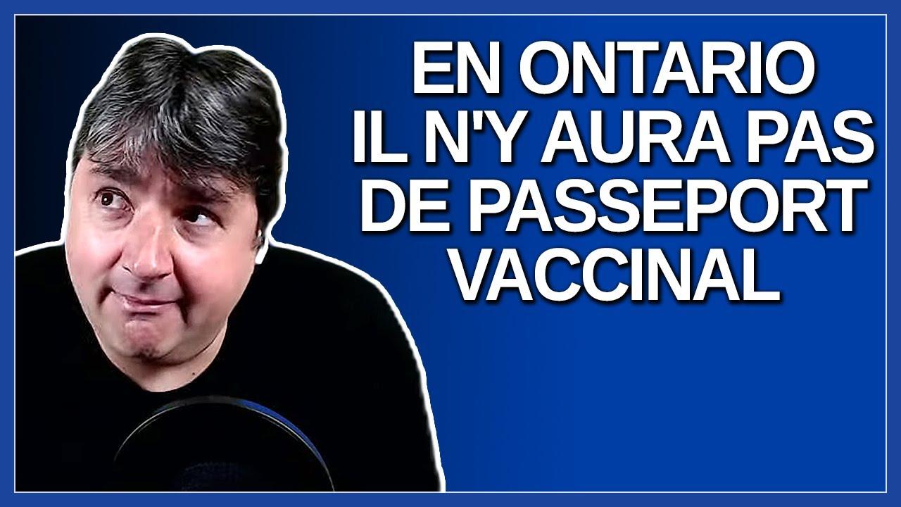 En Ontario, il n'y aura pas de passeport vaccinal comme au Québec.