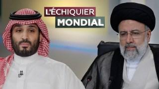 L'ECHIQUIER MONDIAL. Iran-Arabie saoudite : une (im)possible réconciliation ?