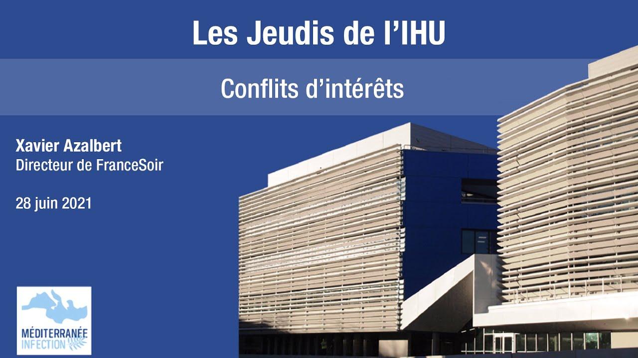 Les Jeudis de l'IHU – Conflits d'intérêts – Xavier Azalbert