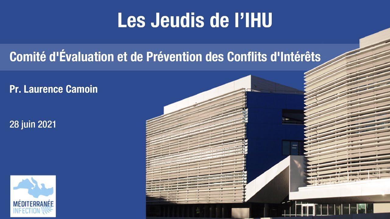 Les Jeudis de l'IHU – Conflits d'intérêts – Pr. Laurence Camoin