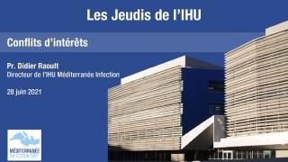 Les Jeudis de l'IHU – Conflits d'intérêts – Pr. Didier Raoult