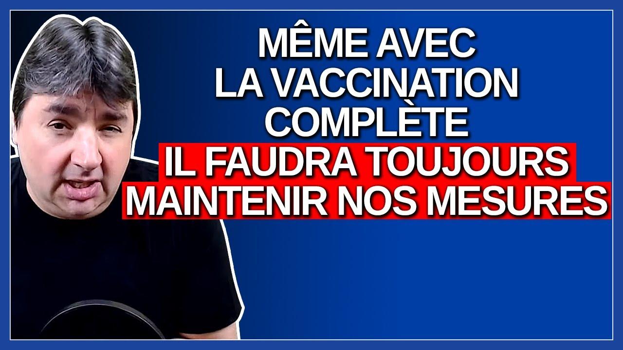 Même avec la vaccination complète il faudra toujours maintenir nos mesures. Dit Massé.
