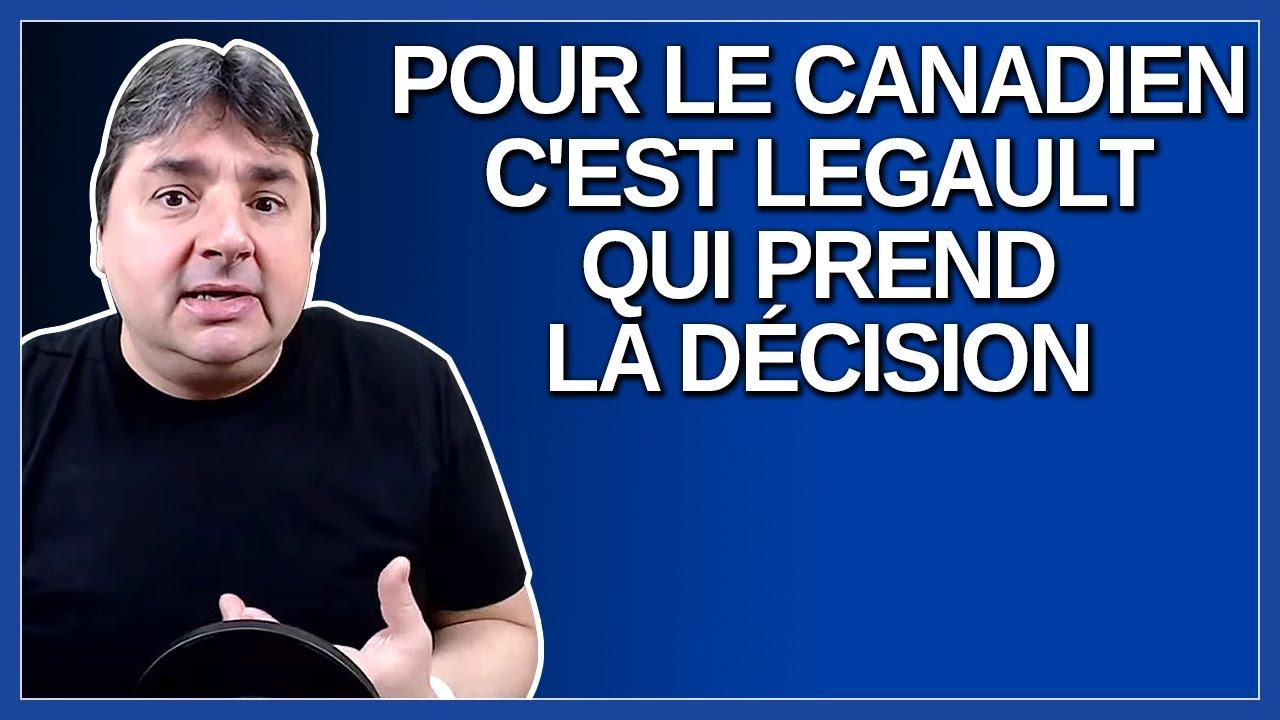 Pour le canadien, on fait des recommandations mais c'est Legault qui prend la décision.