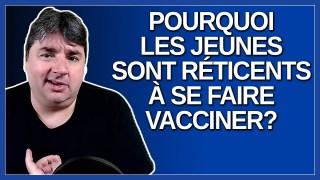 Pourquoi les jeunes sont réticents à se faire vacciner ?