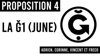 PROPOSITION 4 / LA Ğ1 (JUNE) / Adrien, Corinne, Freco et Vincent