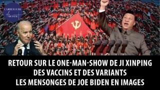 Retour sur le one-man-show de Xi Jinping – Vaccins et variants – Les mensonges de Biden en images