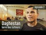 Daghestan, terre des lutteurs (Episode 2)