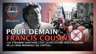 « Pour Demain » Francis Cousin – Tyrannie sanitaire du Capital.
