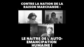 Contre la nation de la raison marchande: le naître de l'auto-émancipation humaine !