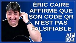 Éric Caire affirme que son code QR n'est pas falsifiable.