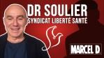 Marcel D. reçoit le Dr Olivier Soulier qui nous présente le Syndicat Liberté Santé (SLS)