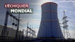 Nucléaire civil : un marché mondial sous haute tension