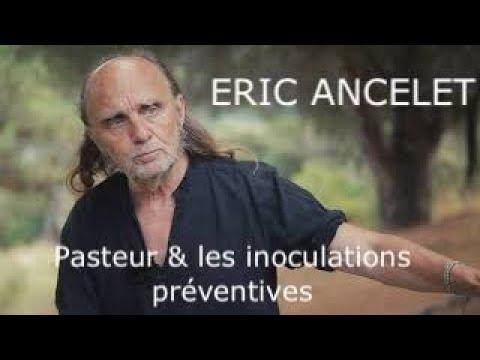 Pasteur et les inoculations  préventives: création d'un mythe, effondrement d'un dogme. Eric Ancelet
