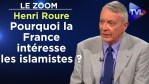 Pourquoi la France intéresse les islamistes ? – Le Zoom – Henri Roure – TVL