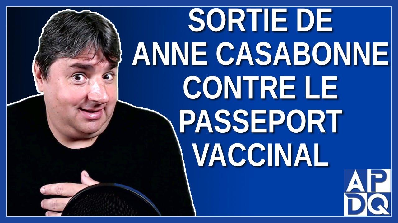 Sortie de Anne Casabonne contre le passeport vaccinal