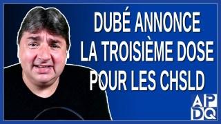 Dubé annonce la troisième dose pour les CHSLD