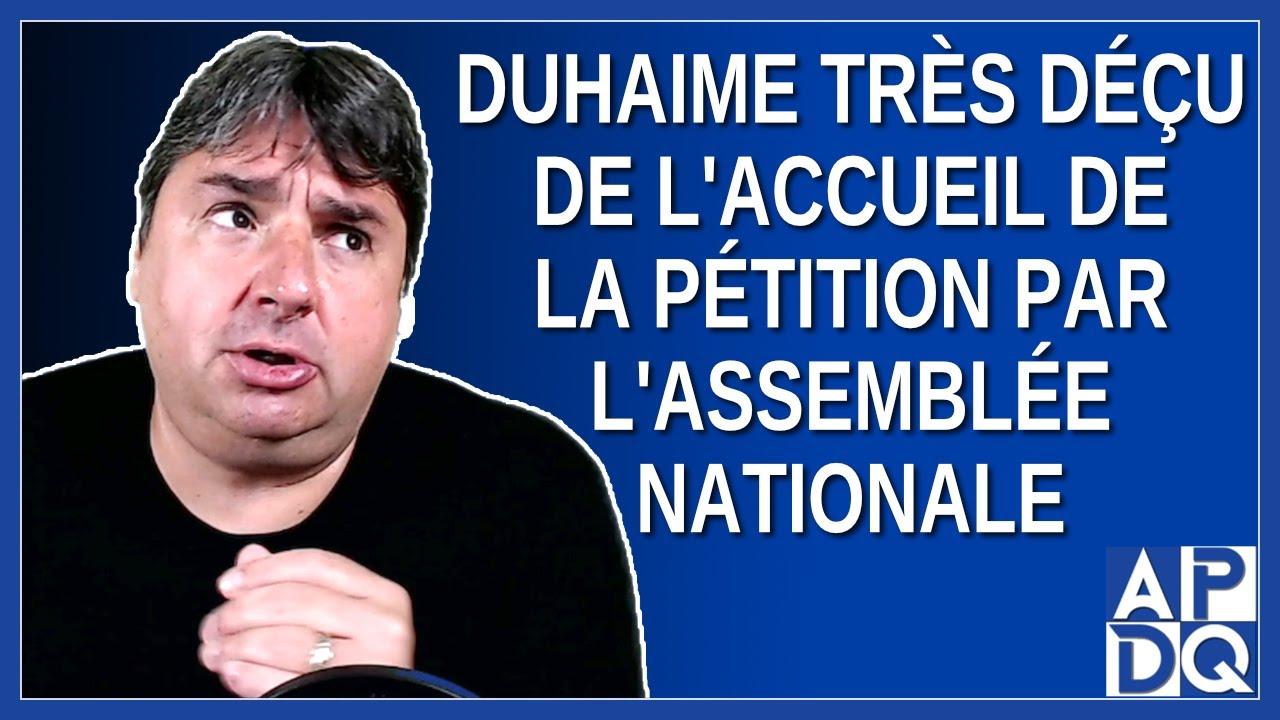 Duhaime très déçu de l'accueil de la pétition par l'Assemblée Nationale