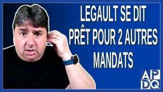 Legault se dit prêt pour 2 autres mandats