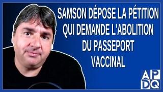 Samson dépose la pétition qui demande l'abolition du passeport vaccinal