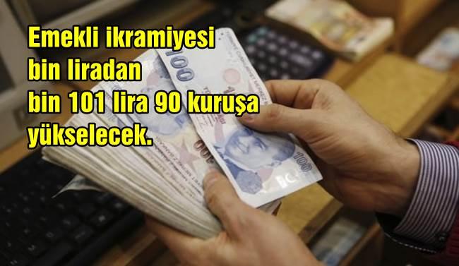 Emeklinin ikramiyesi bin liradan bin 101 lira 90 kuruşa yükselecek.