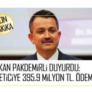 SON DAKİKA: Bakan Pakdemirli duyurdu: Üreticiye 395,9 milyon TL ödeme