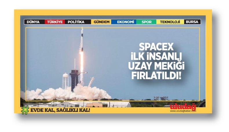 SpaceX'in ilk insanlı uzay mekiği fırlatıldı