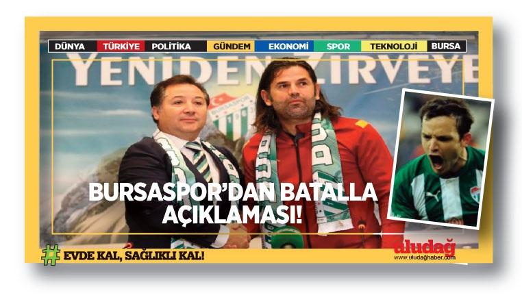 Bursaspor'dan Batalla açıklaması!