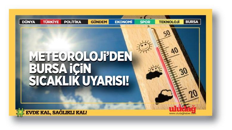 Meteoroloji'den Bursa sıcaklık uyarısı!