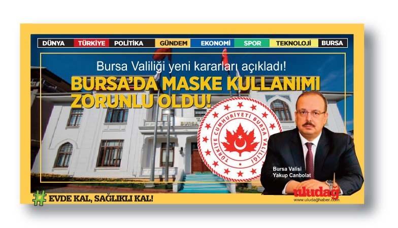 Bursa'da maske kullanımı zorunlu oldu!..